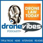 Drone Law Today - DroneVibes Podcast