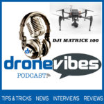 DJI Matrice - DroneVibes Podcast