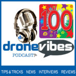 DroneVibes Podcast Episode 100