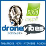 DroneVibes Podcast Pix4D Drone Mapping Software